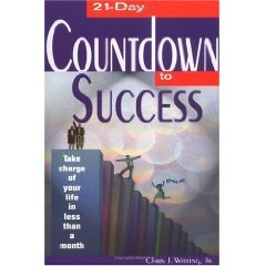 21 Day Countdown to Success: Take Charge of Your Life in Less Than a Month (Paperback)