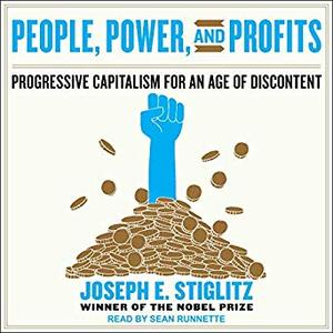 People, Power, and Profits: Progressive Capitalism for an Age of Discontent [Audiobook]