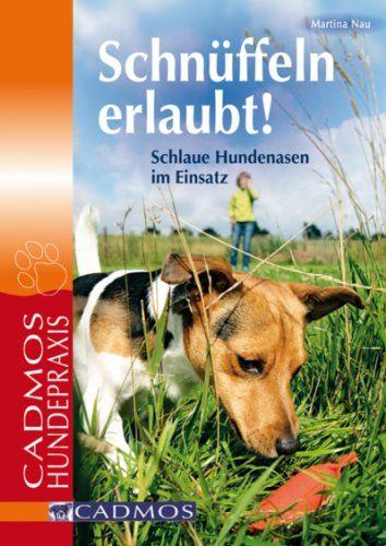 Schnüffeln erlaubt!: Schlaue Hundenasen im Einsatz