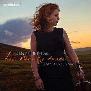 Ellen Nisbeth, Bengt Forsberg - Let Beauty Awake: Ralph Vaughan Williams, Rebecca Clarke, Benjamin Britten (2017)