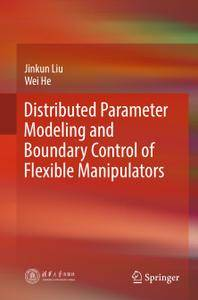 Distributed Parameter Modeling and Boundary Control of Flexible Manipulators