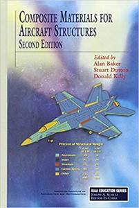 Composite Materials for Aircraft Structures, Second Edition (Repost)