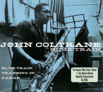 John Coltrane - Blue Train + Traneing In + Dakar (1957) 3LP in 2CD Edition 2010 [Re-Up]