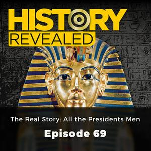 «The Reel Story: All the Presidents Men – History Revealed, Episode 69» by Mark Glancy