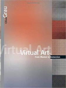 Virtual Art: From Illusion to Immersion (Leonardo Books)