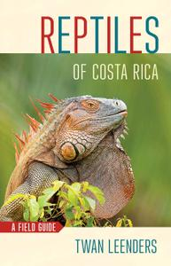 Reptiles of Costa Rica: A Field Guide
