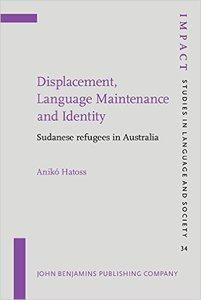 Displacement, Language Maintenance and Identity: Sudanese refugees in Australia
