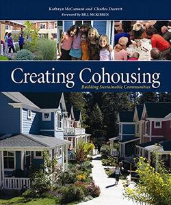 Creating Cohousing: Building Sustainable Communities