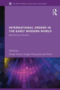 International Orders in the Early Modern World: Before the Rise of the West (Repost)