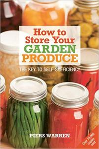 How to Store Your Garden Produce: The Key to Self-Sufficiency (Repost)