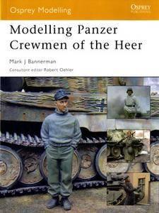 Modelling Panzer Crewmen of the Heer (Osprey Modelling 8) (repost)