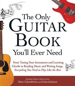 «The Only Guitar Book You'll Ever Need» by Marc Schonbrun,Ernie Jackson