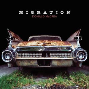 Donald McCREA - Migration (2019)