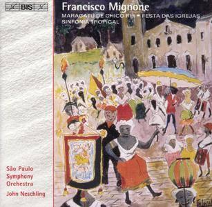 Sao Paulo SO, John Neschling - Francisco Mignone: Maracatu de Chico Rei; Festa das Igrejas; Sinfonia Tropical (2004)
