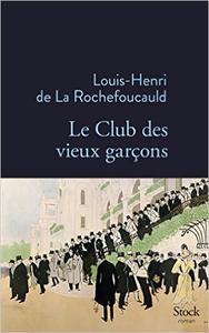 Le Club des vieux garçons - Louis-Henri de La Rochefoucauld