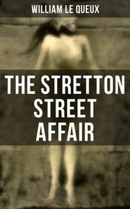 «The Stretton Street Affair» by William Le Queux