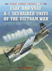 USAF and VNAF A-1 Skyraider Units of the Vietnam War (Osprey Combat Aircraft 97) (Repost)