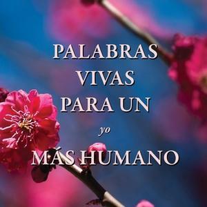 «Palabras vivas para un yo más humano» by Fredo Velazquez