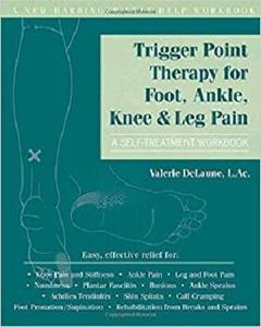 Trigger Point Therapy for Foot, Ankle, Knee, and Leg Pain: [Repost]