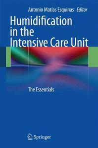 Humidification in the Intensive Care Unit: The Essentials