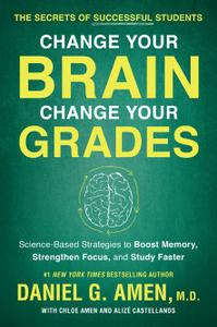Change Your Brain, Change Your Grades: The Secrets of Successful Students