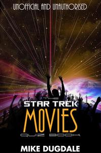 «The Star Trek Movie Quiz Book» by Mike Dugdale