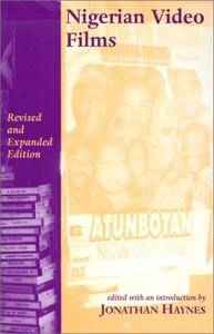 Nigerian Video Films: Revised and Expanded Edition