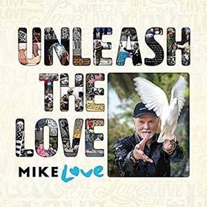 Mike Love - Unleash The Love (2017)