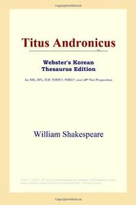 Titus Andronicus (Webster's Korean Thesaurus Edition)