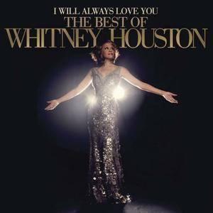 Whitney Houston - I Will Always Love You: The Best Of Whitney Houston (2012)