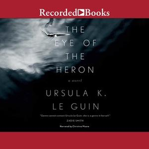«The Eye of the Heron» by Ursula K. Le Guin