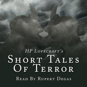 «HP Lovecraft's Short Tales of Terror» by HP Lovecraft