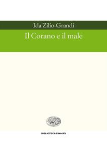 Ida Zilio-Grandi - Il Corano e il male (2002)