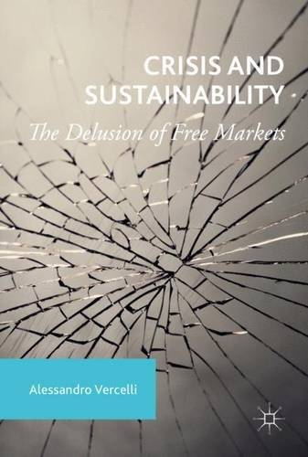 Crisis and Sustainability: The Delusion of Free Markets