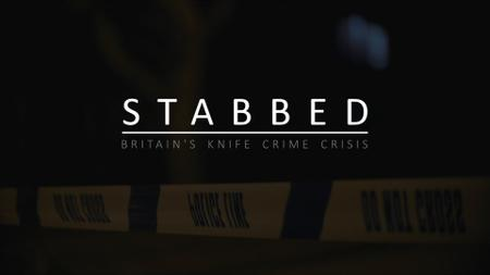 BBC - Stabbed: Britain's Knife Crime Crisis (2019)