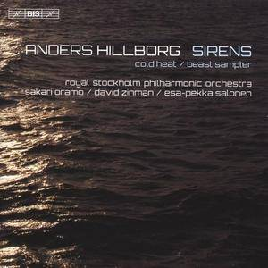 Royal Stockholm Philharmonic Orchestra - Anders Hillborg: Sirens, Beast Sampler, Cold Heat (2015)