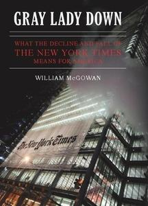 Gray Lady Down: What the Decline and Fall of the New York Times Means for America