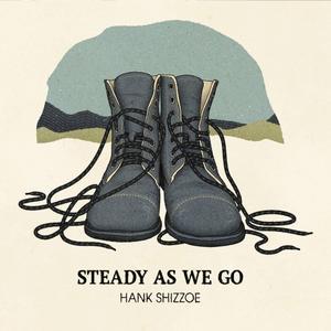 Hank Shizzoe - Steady As We Go (2019)