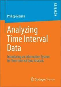 Analyzing Time Interval Data: Introducing an Information System for Time Interval Data Analysis (repost)