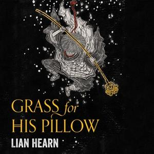 «Grass for His Pillow» by Lian Hearn
