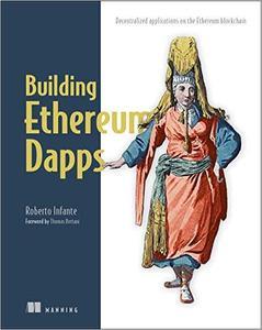 Building Ethereum DApps: Decentralized Applications on the Ethereum Blockchain
