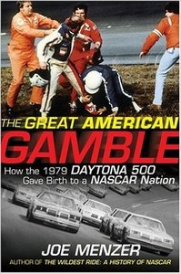 The Great American Gamble: How the 1979 Daytona 500 Gave Birth to a NASCAR Nation