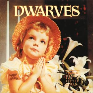 Dwarves - Thank Heaven For Little Girls (1991) {Sub Pop Records SP126b}