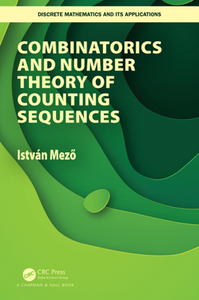 Combinatorics and Number Theory of Counting Sequences