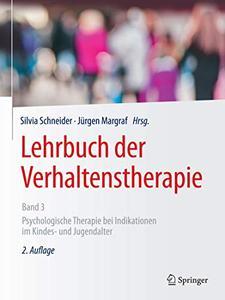 Lehrbuch der Verhaltenstherapie, Band 3: Psychologische Therapie bei Indikationen im Kindes- und Jugendalter, Auflage: 2