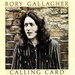 Rory Gallagher - Calling Card (1976) [Non-Remastered, Germany Press]