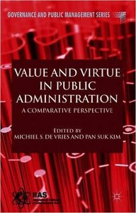 Value and Virtue in Public Administration: A Comparative Perspective (repost)