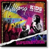 Hillsong Kids - Supernatural (2007)