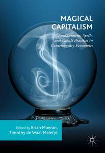 Magical Capitalism: Enchantment, Spells, and Occult Practices in Contemporary Economies (Repost)