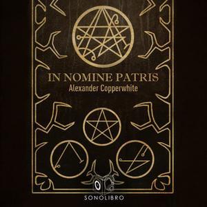 «In Nomine Patris» by Alexander Copperwhite